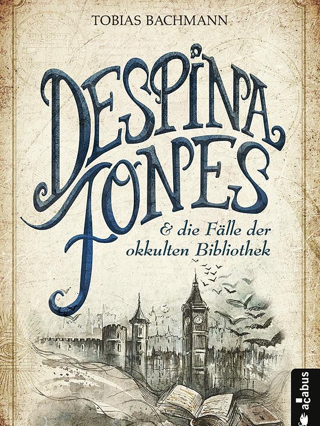 """""""Despina Jones und die Fälle der okkulten Bibliothek"""""""
