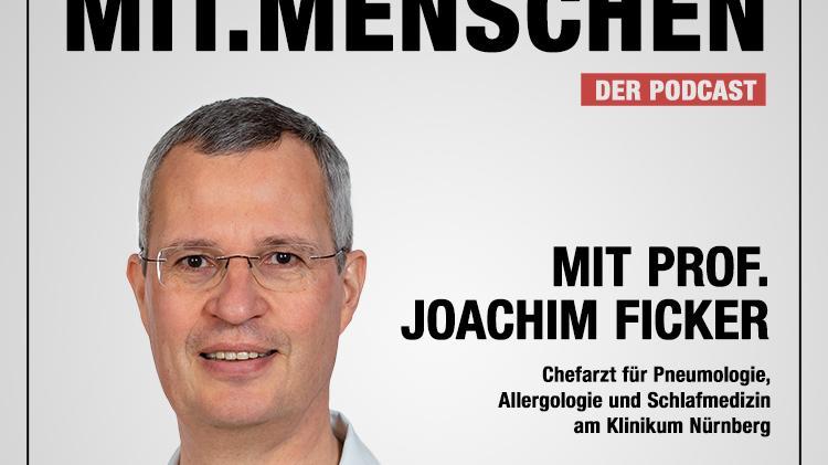 Mit.Menschen: Prof. Joachim Ficker über den Alltag auf der Corona-Station