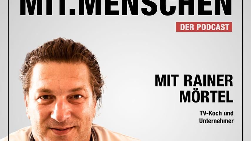 Folge 34: Rainer Mörtel, TV-Koch, Unternehmer, Genussmensch