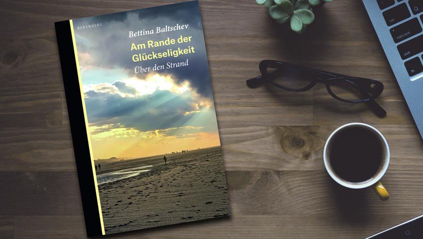 Ans Meer, an den Strand zieht es uns immer, nicht nur zum Baden. Es ist etwas Elementares, und auch das kommt in Bettina Baltschevs schönem Reise-Buch