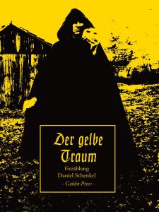Der gelbe Traum. Daniel Schenkel. Goblin Press. 106 Seiten. 14,60 €.