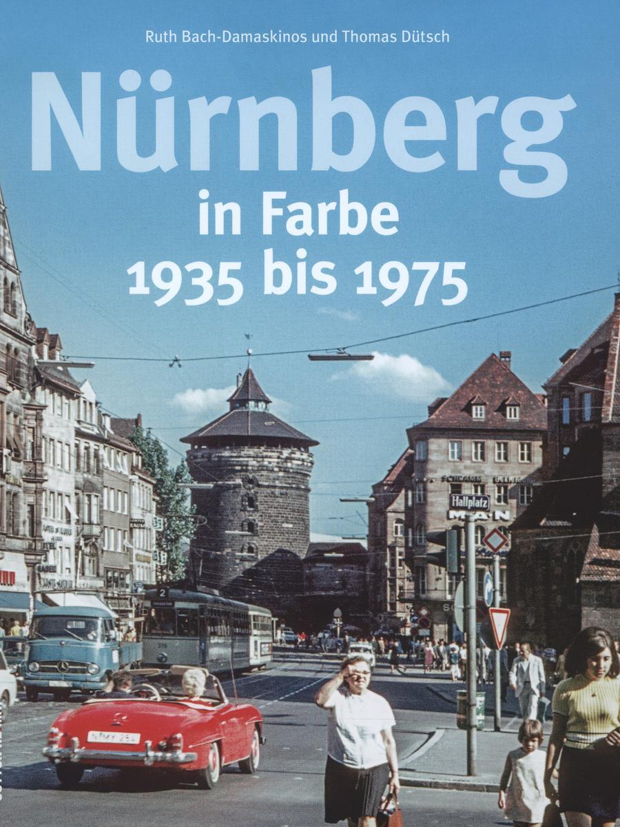 MOTIV: Nürnberg, historisch; Stadtansicht - Königstor; Königstraße; Verkehr. Hier: Buch-Cover Buch