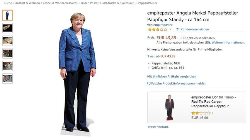 Denn nicht vergessen: Sie schaffen das! Und wenn Sie möchten, erinnert Sie unsere Noch-Kanzlerin in Lebensgröße daran. Sollten Sie sich aber lieber einen waschechten Populisten ins Wohnzimmer stellen wollen, gibt es auch Donald Trump. Der kostet allerdings 3,10 Euro mehr.