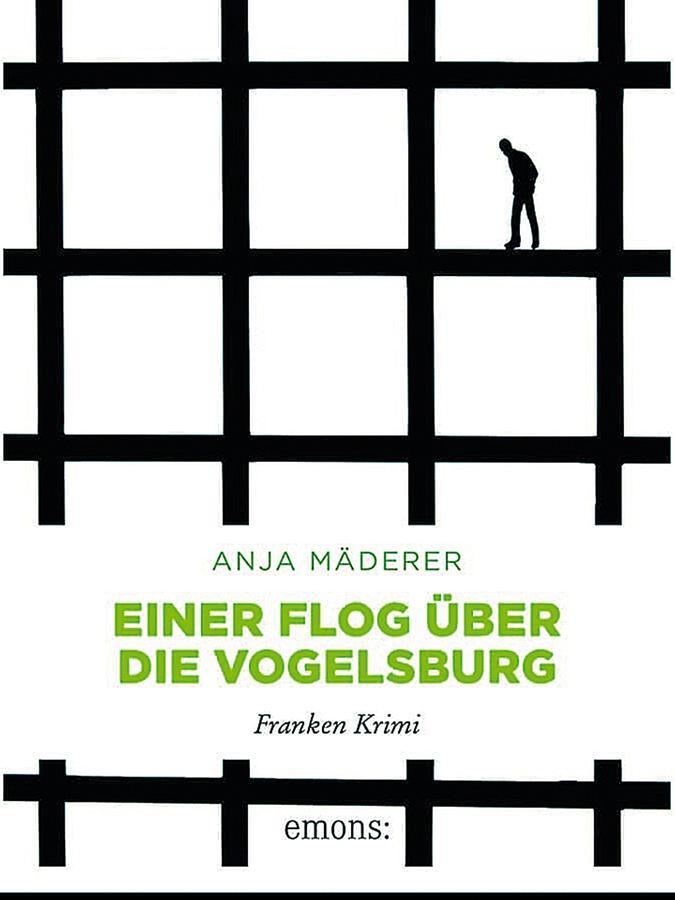 "Anja Mäderer: ""Einer flog über die Vogelsburg"""