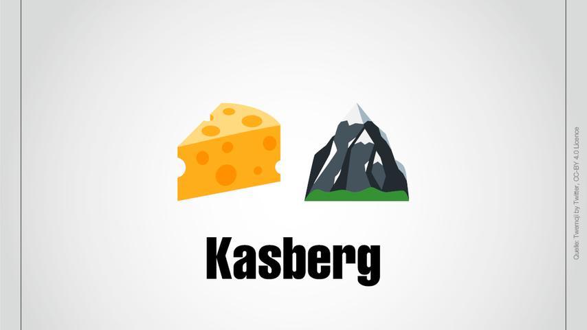 Ein Käsestück und ein Berg: Kasberg.